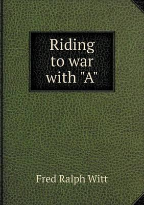 Riding to War with a