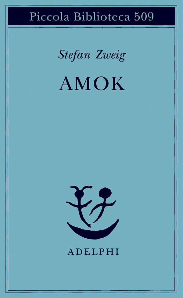 "Stefan Zweig: ""Amok (Fogli volanti)"""