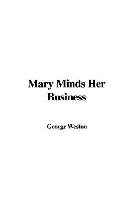 Mary Minds Her Business