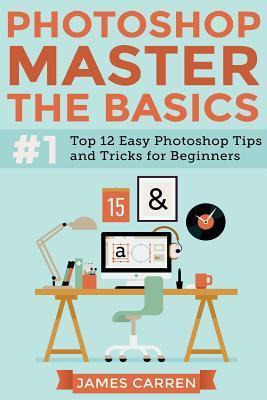 Photoshop - Master the Basics
