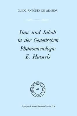 Sinn Und Inhalt in Der Genetischen Phänomenologie E. Husserls