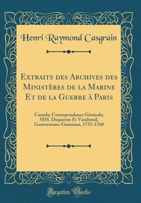 Extraits des Archives des Ministères de la Marine Et de la Guerre à Paris