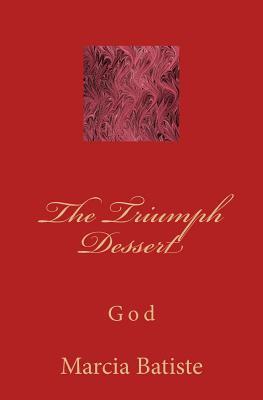 The Triumph Dessert