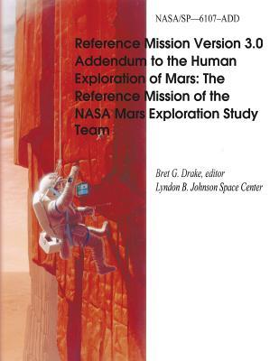 Reference Mission Version 3.0 Addendum to the Human Exploration of Mars