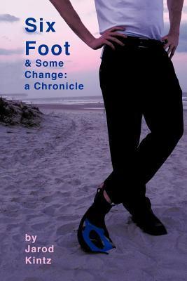 Six Foot & Some Change