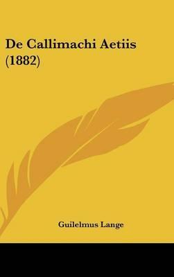 de Callimachi Aetiis (1882)