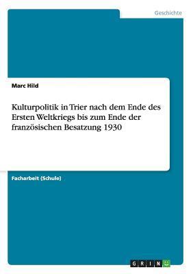 Kulturpolitik in Trier nach dem Ende des Ersten Weltkriegs bis zum Ende der französischen Besatzung 1930