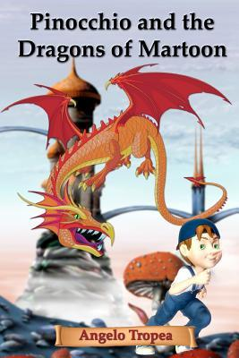 Pinocchio and the Dragons of Martoon