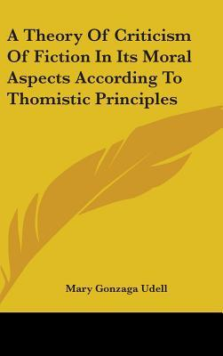 A Theory of Criticism of Fiction in Its Moral Aspects According to Thomistic Principles
