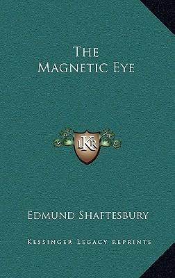 The Magnetic Eye