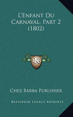 L'Enfant Du Carnaval, Part 2 (1802)
