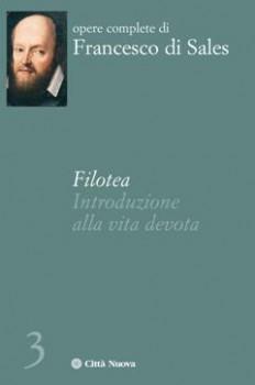 Opere complete. Vol. 3: Filotea.