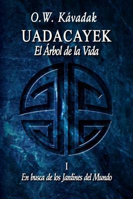 Uadacayek, el Arbol de la Vida I
