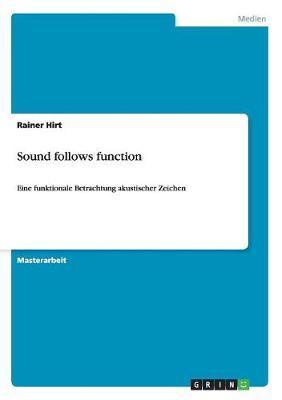 Sound follows function