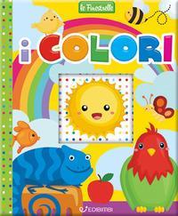I colori. Finestrelle. Ediz. a colori
