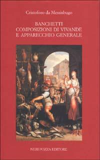 Banchetti, composizioni di vivande e apparecchio generale