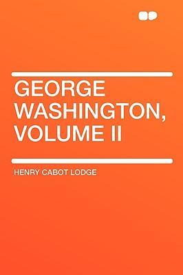 George Washington, Volume II
