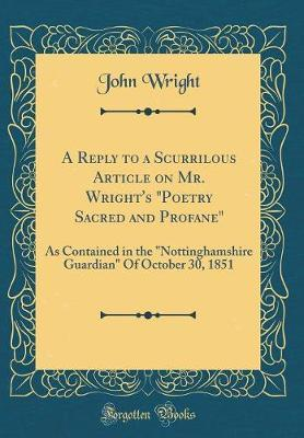 A Reply to a Scurrilous Article on Mr. Wright's Poetry Sacred and Profane