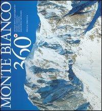 Monte Bianco 360°. Ediz. multilingue
