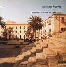 Municipio a Cefalù. Pasquale Culotta, Giuseppe Leone