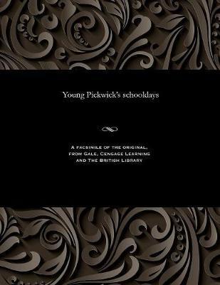 Young Pickwick's Schooldays