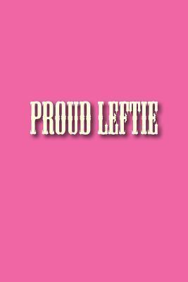 Proud Leftie