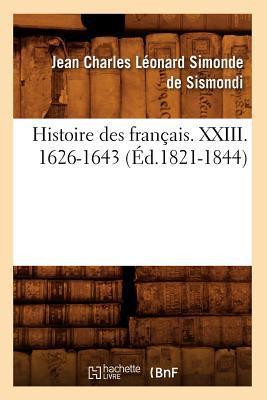 Histoire des Français. Xxiii. 1626-1643 (ed.1821-1844)