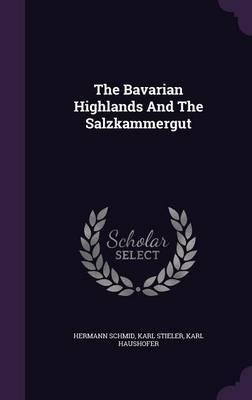 The Bavarian Highlands and the Salzkammergut