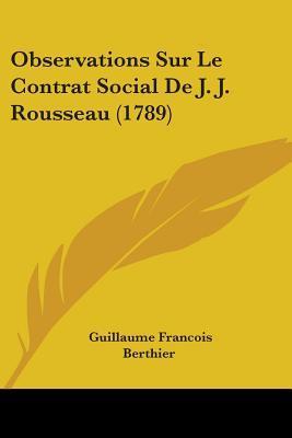Observations Sur Le Contrat Social De J. J. Rousseau