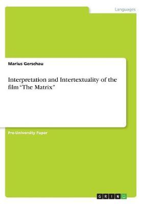 "Interpretation and Intertextuality of the film ""The Matrix"""