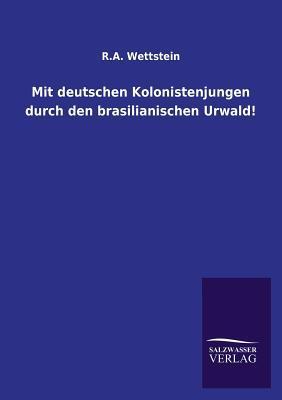Mit deutschen Kolonistenjungen durch den brasilianischen Urwald!