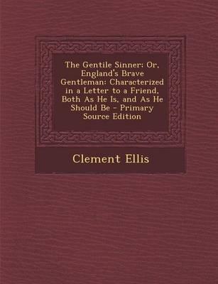 The Gentile Sinner; Or, England's Brave Gentleman