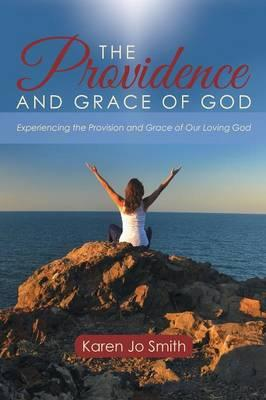 The Providence and Grace of God