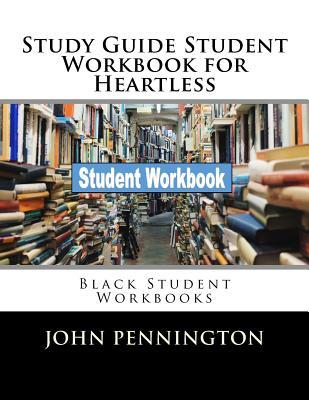 Study Guide Student Workbook for Heartless