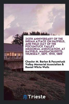 212th anniversary of the Indian attack on Hatfield, and field-day of the Pocumtuck valley memorial association, at Hatfield, Massachusetts, Thursday, Sept. 19th, 1889