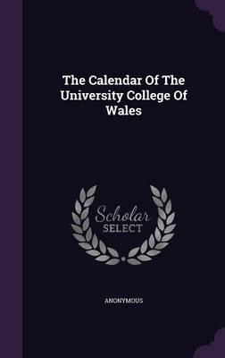The Calendar of the University College of Wales