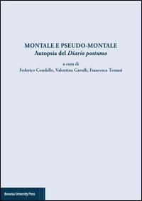 Montale e pseudo Montale. Autopsia del diario postumo