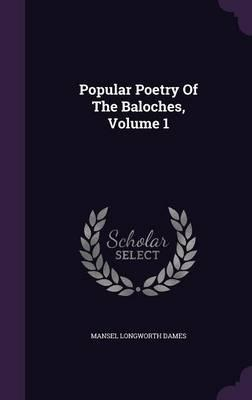 Popular Poetry of the Baloches, Volume 1