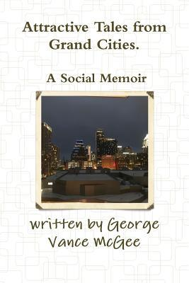 Attractive Tales from Grand Cities. A Social Memoir