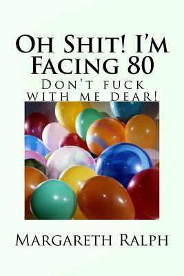 Oh Shit! I'm Facing 80