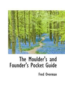 The Moulder's and Founder's Pocket Guide