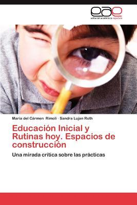 Educación Inicial y Rutinas hoy. Espacios de construcción