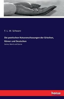 Die poetischen Naturanschauungen der Griechen, Römer und Deutschen