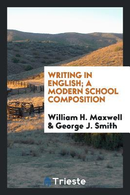 Writing in English; a modern school composition