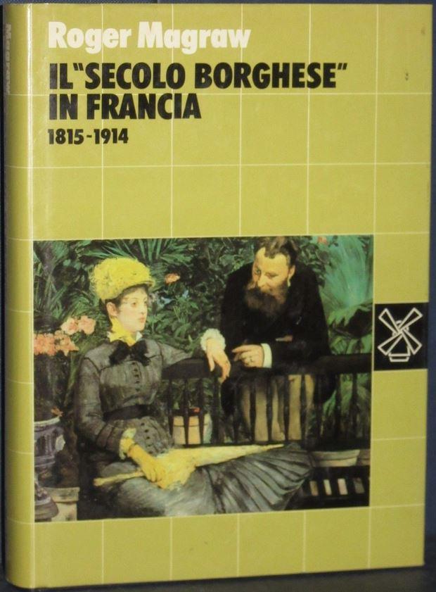 Il secolo borghese in Francia (1815-1914)