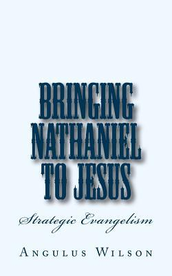 Bringing Nathaniel to Jesus