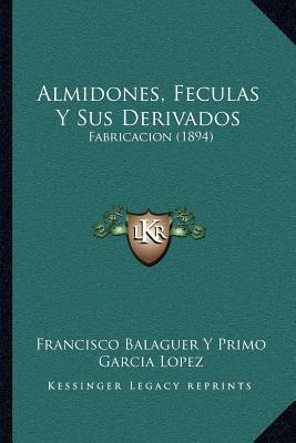 Almidones, Feculas y Sus Derivados