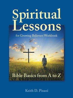 Spiritual Lessons for Growing Believers Workbook