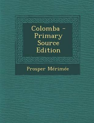 Colomba - Primary Source Edition