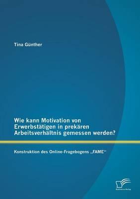 Wie kann Motivation von Erwerbstätigen in prekären Arbeitsverhältnis gemessen werden?